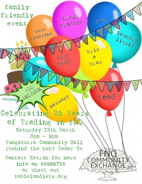 Celebrating FNQ Community Exchange's 25th Birthday. LETS Party! ! !