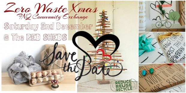 Zero-Waste X-mas Trade @ Red Sheds Yungaburra